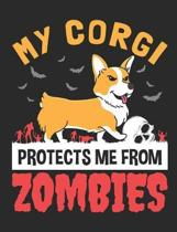 My Corgi Protects Me from Zombies: Corgi Notebook, Blank Lined Paperback Book For Welsh Corgi Dog Lover, 150 pages, college ruled