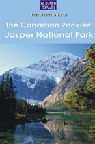 The Canadian Rockies: Jasper National Park