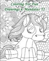 Coloring for Fun - Drawings & Mandalas Volume 2