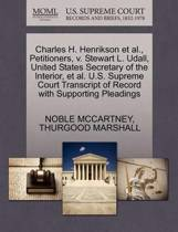 Charles H. Henrikson Et Al., Petitioners, V. Stewart L. Udall, United States Secretary of the Interior, Et Al. U.S. Supreme Court Transcript of Record with Supporting Pleadings