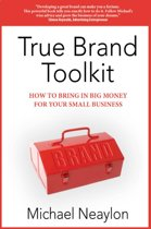 True Brand Toolkit: How to Bring in Big Money For Your Small Business