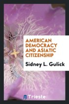 American Democracy and Asiatic Citizenship