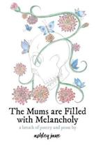 The Mums Are Filled with Melancholy