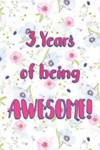 3 Years Of Being Awesome