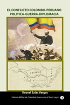 El conflicto colombo-peruano Política-Guerra-Diplomacia