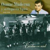 Osmar Maderna Y Su Orquesta Tipica 1946-1950: Escalas En Azul