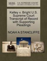 Kelley V. Bright U.S. Supreme Court Transcript of Record with Supporting Pleadings