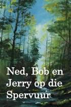 Ned, Bob En Jerry Op Die Spervuur
