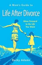 A Mom's Guide to Life After Divorce