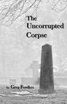 The Uncorrupted Corpse
