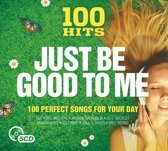 100 Hits - Just Be Good..