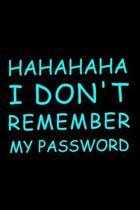 Hahahaha I Don't Remember My Password