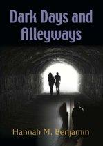Dark Days and Alleyways