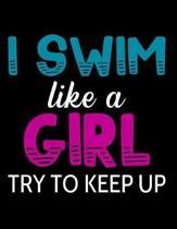 I Swim Like a Girl Try to Keep Up