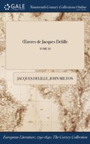 Oeuvres de Jacques Delille; Tome XI