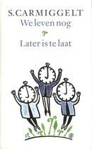 We leven nog; Later is te laat