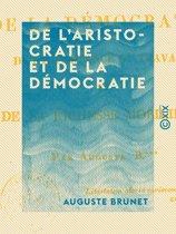 De l'aristocratie et de la démocratie