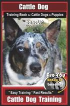 Cattle Dog Training Book for Cattle Dogs & Puppies by Boneup Dog Training