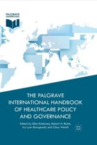 The Palgrave International Handbook of Healthcare Policy and Governance