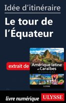 Idée d'itinéraire - Le tour de l'Equateur