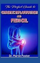 The Perfect Guide To Chronic Inflammation and Fish Oil