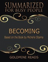 Boekomslag van 'Becoming - Summarized for Busy People: Based On the Book By Michelle Obama'