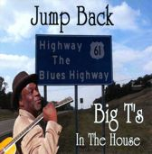 Jump Back, Big T'S In  The House