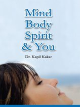 Mind Body Spirit and You