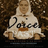 Voices from the Past: Bela Bartok's 44 Duos & Original Field Recordings