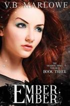 Ember, Ember (Book Three of the Shadow Pines Trilogy): The Shadow Pines Trilogy