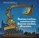 Buenas noches, construccion. Buenas noches, diversion. (Goodnight, Goodnight, Construction Site Spanish language edition)