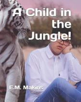 A Child in the Jungle!