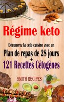 Régime keto : Découvrez la céto cuisine avec un plan de repas de 28 jours + 121 recettes cétogènes