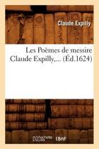 Les Po�mes de Messire Claude Expilly (�d.1624)