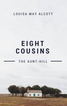 Eight Cousins (Annotated & Illustrated)