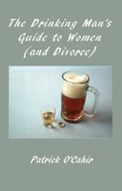 The Drinking Man's Guide to Women (and Divorce)