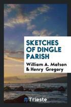 Sketches of Dingle Parish