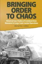 Bringing Order to Chaos: Historical Case Studies of Combined Arms Maneuver in Large-Scale Combat Operations