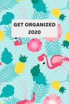 Get Organized 2020: 2020 - 2021 Weekly Planner And Organizer, With To Do List, Makes Great Productivity Gift For Busy Professionals, And B