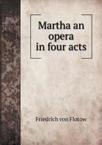 Martha an Opera in Four Acts