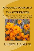 Organize Your Life! the Workbook