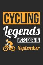 Cycling Legends Were Born In September - Cycling Journal - Cycling Notebook - Birthday Gift for Cyclist: Unruled Blank Journey Diary, 110 blank pages,