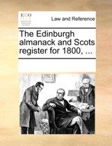 The Edinburgh Almanack and Scots Register for 1800, ...