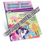 My Little Pony Groom Your Dream Room!