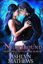 Nightbound: Seducing the Vampire Slayer