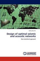 Design of Optimal Seismic and Acoustic Networks