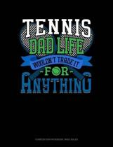 Tennis Dad Life Wouldn't Trade It for Anything