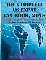 The Complete Us Expat Tax Book, 2018