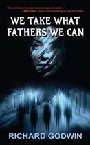 We Take What Fathers We Can