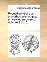 Recueil General Des Proverbes Dramatiques, En Vers Et En Prose, ... Volume 9 of 16